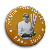 Babe Ruth Never Forgotten Pin